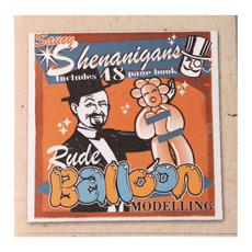 Shenanigans Rude Balloon Modelling