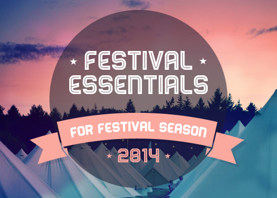 Browse our Festival Essentials for 2014...