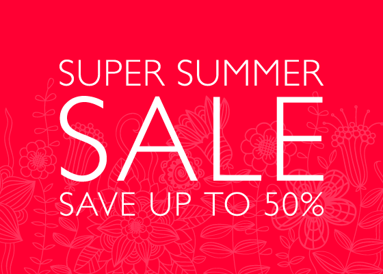Save up to 50% in our Super Summer Sale