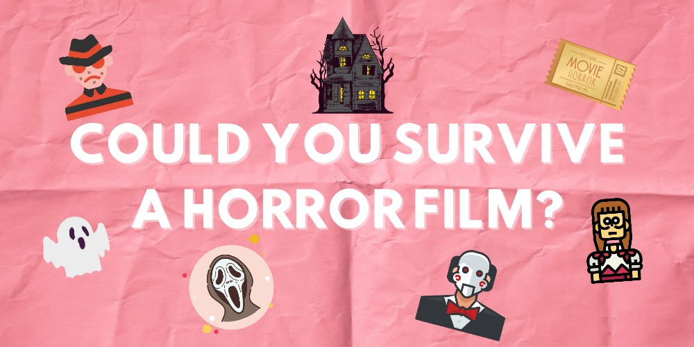 Could you survive a horror film?