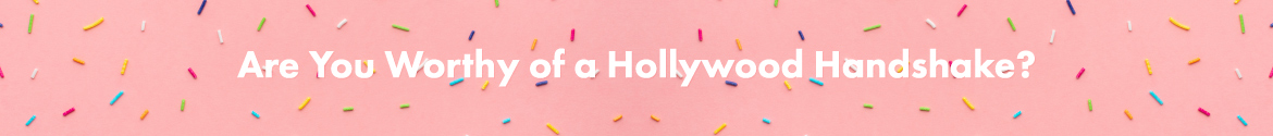 Are You Worthy of a Hollywood Handshake - Prezzybox