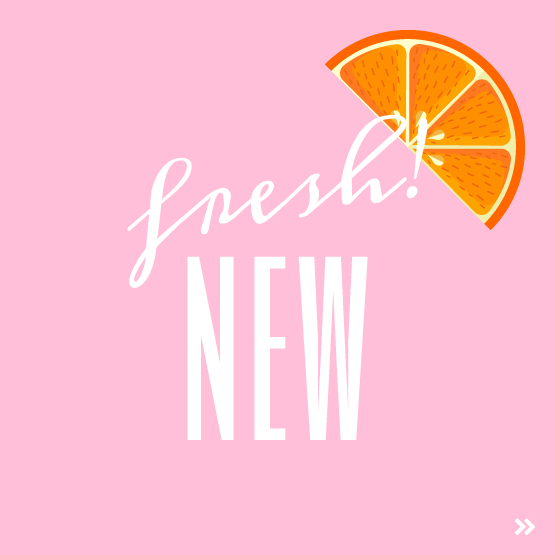 Get a first look at our fresh new arrivals